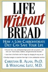 Life Without Bread by Christian B. Allan PhD and Wolfgang Lutz MD